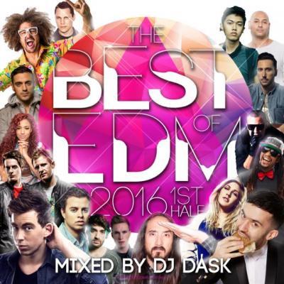 【2016年上半期EDMベスト!! 2枚組!!!】DJ DASK / THE BEST OF EDM 2016 1st Half(2枚組) / [DKCD-236]