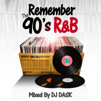 【ベストオブ90's R&B CLASSICS!!】DJ DASK / REMEMBER THE 90's R&B [DKCD-242]