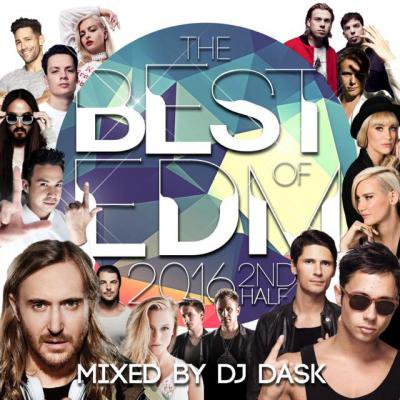 【2016年下半期EDMベスト!! 2枚組!!!】DJ DASK / THE BEST OF EDM 2016 2nd Half (2枚組) [DKCD-247]