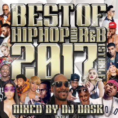 【2017年 上半期HIP HOP AND R&Bベスト!! 】DJ DASK / THE BEST OF HIP HOP AND R&B 2017 1st HALF[DKCD-26…