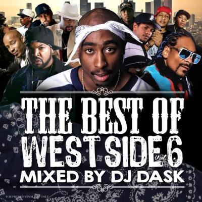 【超大人気ウエッサイクラシックスベスト!!!】DJ DASK / THE BEST OF WESTSIDE Vol. 6[DKCD-232]