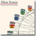 SILVER SCREEN / WHEN YOU AND I WERE VERY YOUNG (LP)