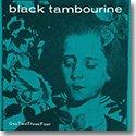 BLACK TAMBOURINE / ONETWOTHREEFOUR (2...