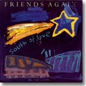 "FRIENDS AGAIN / SOUTH OF LOVE (7"")"