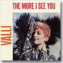 """VALLI / THE MORE I SEE YOU (7"""")"""
