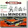 """THE MINDERS / PAPER PLANE (7"""")"""
