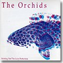 "THE ORCHIDS, BOUQUET, CRYSTAL GARDEN / SPLIT (7"")"