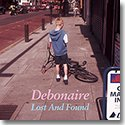 DEBONAIRE / LOST & FOUND (2CD)