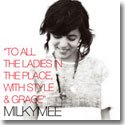 MILKYMEE / TO ALL THE LADIES IN THE PLACE, WITH STYLE & GRACE (CD)