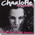 "CHARLOTTE HATHERLEY / I WANT YOU TO KNOW (7"")"