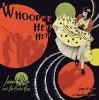 Janet Klein And Her Parlor Boys「Whopee! Hey! Hey!」(MGR-2010)