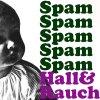 Hall&Rauch 「Spam Spam Spam Spam Spam」