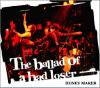 HONEY MAKER「The ballad of bad loser」(RAGG018)