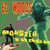 ED WOODS「MONSTER TRASH」(NITRO005)