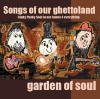 garden of soul「Songs of our ghettoland」(PTCD013)