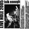 folk enough「LIVE HOLE 2005」(EG-REC-001) ※品切