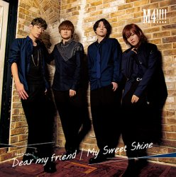 M4!!!! 2nd Single  Dear my friend/My Sweet Shine