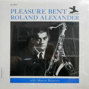 ROLAND ALEXANDER / Pleasure Bent(LP)