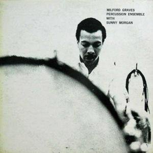 MILFORD GRAVES, SUNNY MORGAN / Percussion Ensemble(LP)