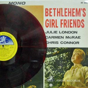 JULIE LONDON, CARMEN MCRAE, CHRIS CONNOR / Bethlehem's Girl Friends(LP)