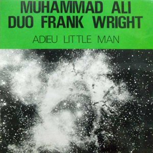 Muhammad Ali Duo Frank Wright / Adieu Little Man(LP)