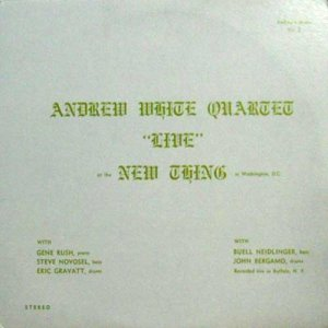 "ANDREW WHITE QUARTET - TRIO / ""Live"" At The New Thing In Washington, D.C.(LP)"