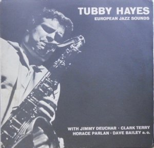 TUBBY HAYES / European Jazz Sounds(LP)