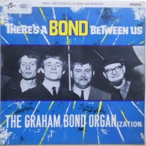 GRAHAM BOND ORGANIZATION / There's Bond Between Us(LP)