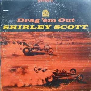 SHIRLEY SCOTT  / Drag 'Em Out(LP)