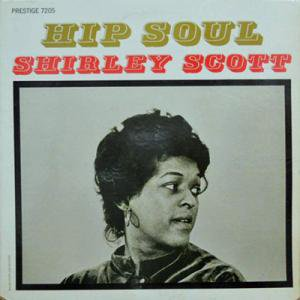 SHIRLEY SCOTT / Hip Soul(LP)
