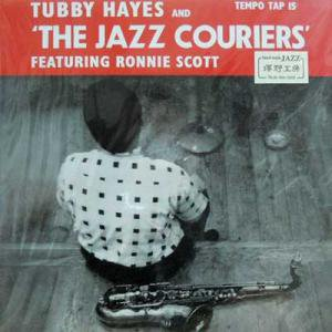 TUBBY HAYES & THE JAZZ COURIERS Feat. RONNIE SCOTT / Tubby Hayes &..(LP)