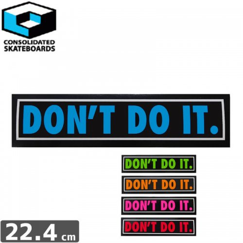 【CONSOLIDATED コンソリデーテッド スケボー ステッカー】DONT DO IT【5.4cm x 22.4cm】NO50