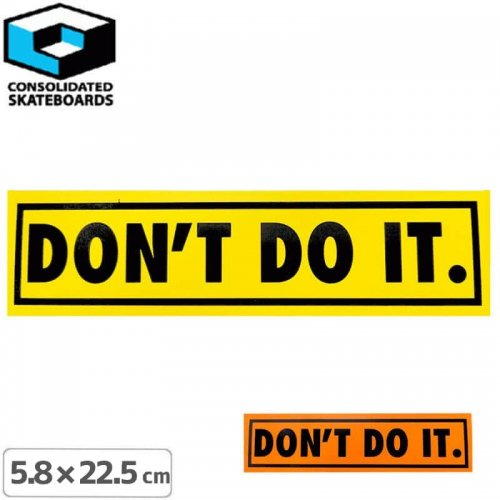 【CONSOLIDATED コンソリデーテッド スケボー ステッカー】DONT DO IT【5.8cm x 22.5cm】NO51
