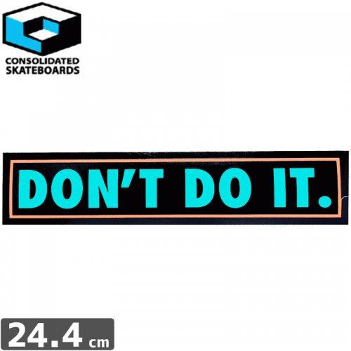 【CONSOLIDATED コンソリデーテッド スケボー ステッカー】DONT DO IT【5.1cm x 22.4cm】NO52