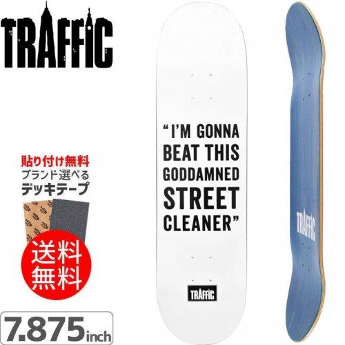 【TRAFFIC トラフィック スケボー デッキ】STREET CLEANER DECK[7.875インチ]NO21