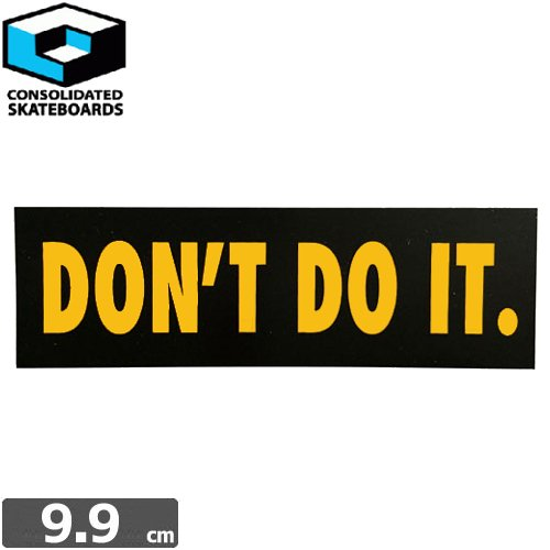 【CONSOLIDATED コンソリデーテッド スケボー ステッカー】DONT DO IT【3.1cm x 9.9cm】NO34