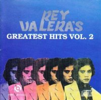 Rey Valera / Rey Valera's Greatest Hits vol.2 *
