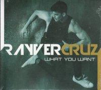 Raver Cruz (レイヴァー・クルーズ) / What You Want