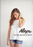Alexa Ilacad / To The Moon & Back