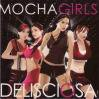 Mocha Girls / Delidciosa