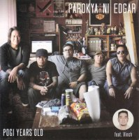 Parokya Ni Edgar / Pogi Years Old