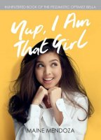 Maine Mendoza : Yup, I Am That Girl