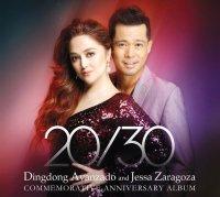 Dingdong Avanzado and Jessa Zaragoza / 20/30 (comemorative anniversary album)