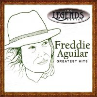 Freddie Aguilar / Greatest Hits (the Legends series)
