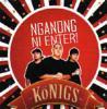 Konigs / Nganong Ni Enter
