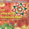 Lahing Kayumanggi Singer / An Aming Bati Ay Maligayang Pasko (non-siop X'mas medley)