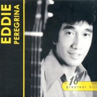 Eddie Peregrina / 18 Greatest Hits