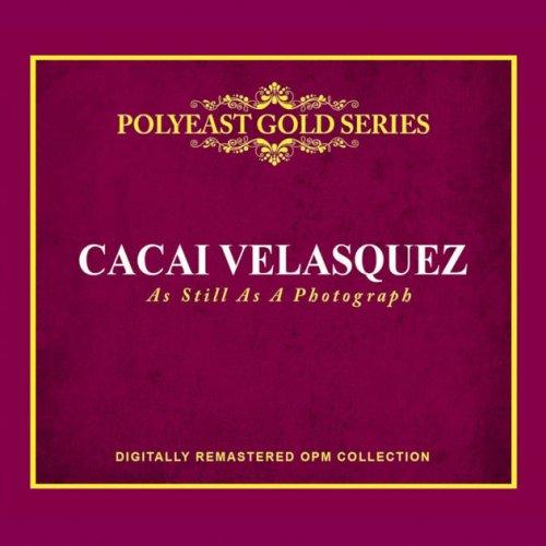 Cacai Velasquez / As Still As A Photograph (PolyEast Gold Series)