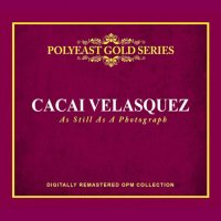 Cacai Velasquez / As Still As A Photograph (PolyEast Gold Series)