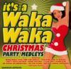 V.A / It's A Waka Waka Christmas (Party Medleys)